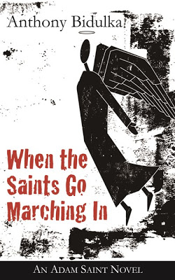 When the Saints Go Marching In Anthony Bidulka