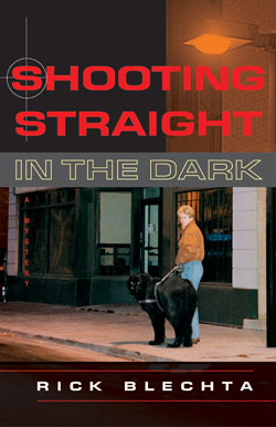 """Shooting Straight in the Dark"" Rick Blechta"