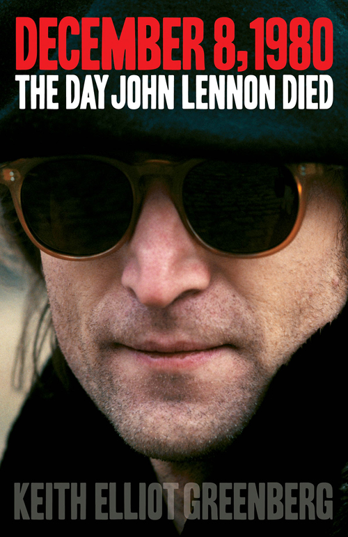 December 8 1980 The Day John Lennon Died