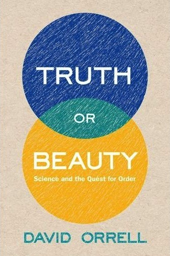 """truth or beauty"" david orrell"