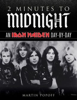 2 Minutes to Midnight An Iron Maiden Day-by-Day