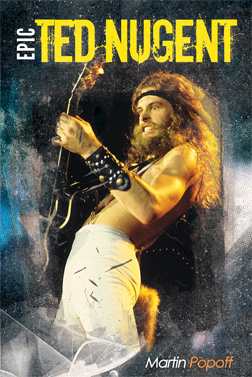 Martin Popoff Epic Ted Nugent