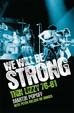Martin Popoff We Will Be Strong Thin Lizzy 76–81