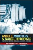 """Angels, Mobsters & Narco-Terrorists"" Lee Lamothe"